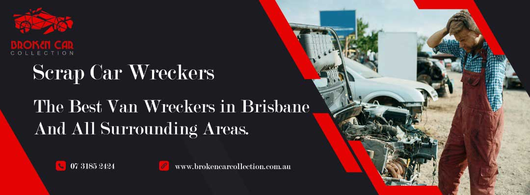 The best van wreckers in Brisbane and all surrounding areas